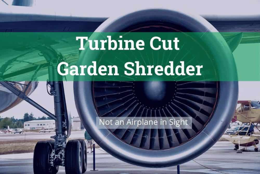 Picture of an aircraft turbine engine with title: Turbine Cut Garden shredder